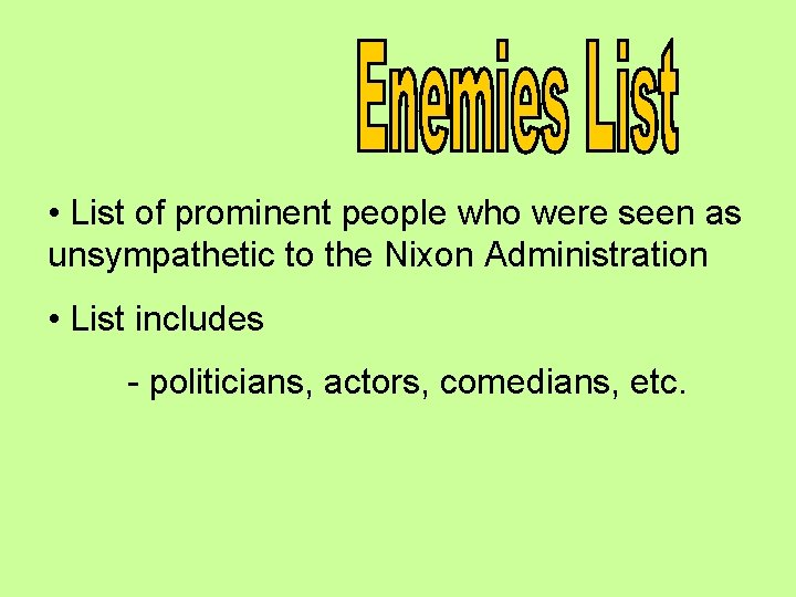 • List of prominent people who were seen as unsympathetic to the Nixon