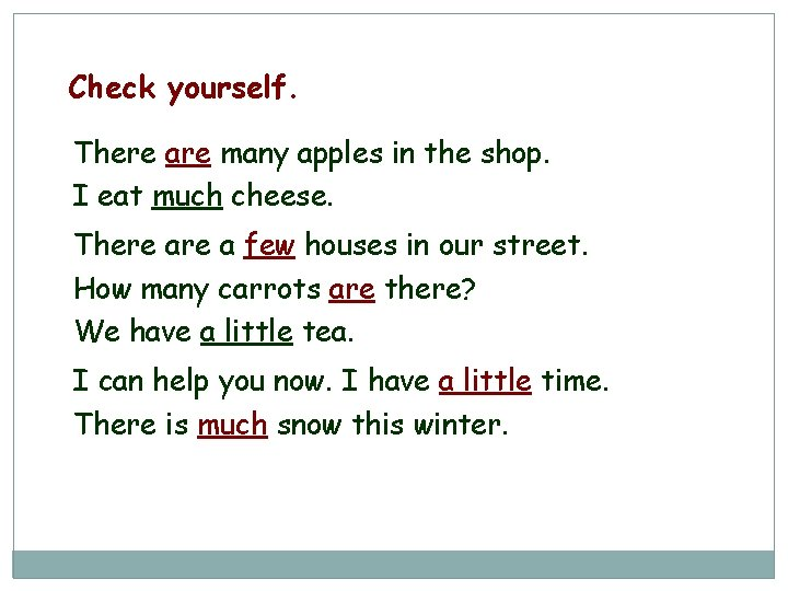 Check yourself. There are many apples in the shop. I eat much cheese. There