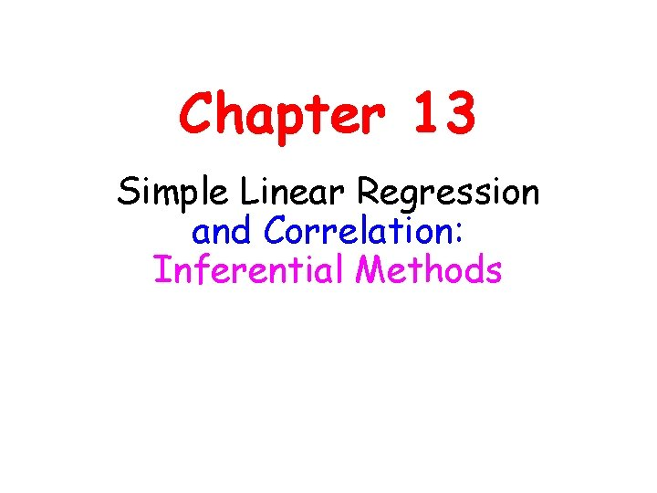 Chapter 13 Simple Linear Regression and Correlation: Inferential Methods