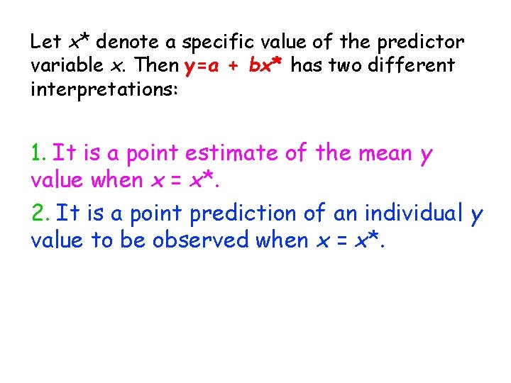 Let x* denote a specific value of the predictor variable x. Then y=a +