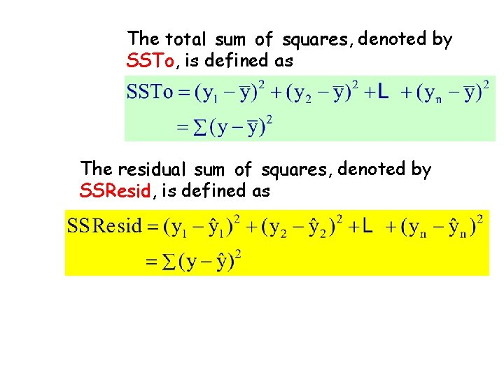 The total sum of squares, denoted by SSTo, is defined as The residual sum