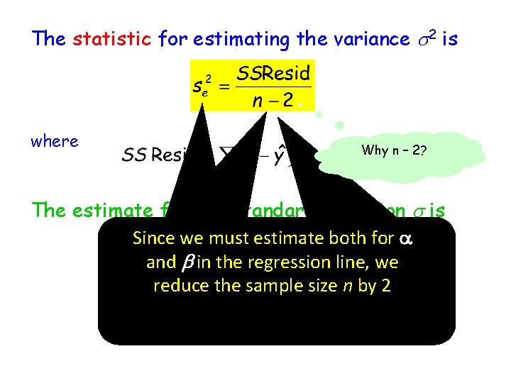 The statistic for estimating the variance s 2 is where Why n – 2?