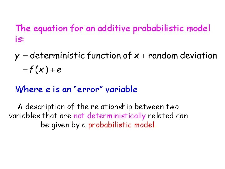 """The equation for an additive probabilistic model is: Where e is an """"error"""" variable"""