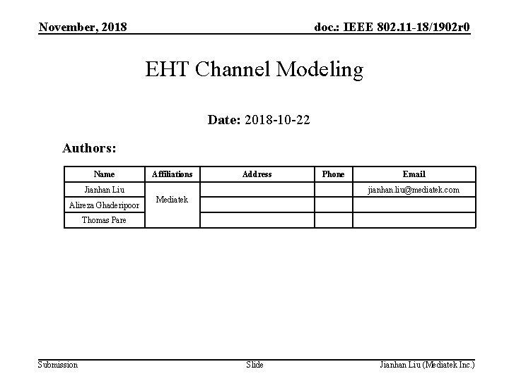November, 2018 doc. : IEEE 802. 11 -18/1902 r 0 EHT Channel Modeling Date: