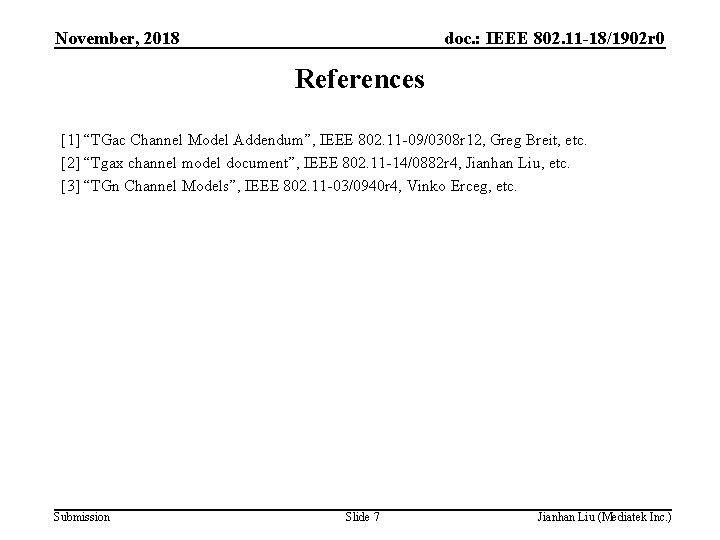 """November, 2018 doc. : IEEE 802. 11 -18/1902 r 0 References [1] """"TGac Channel"""