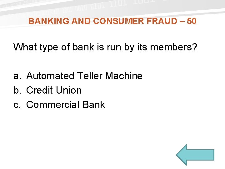 BANKING AND CONSUMER FRAUD – 50 What type of bank is run by its