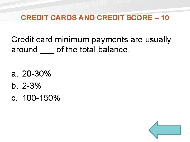 CREDIT CARDS AND CREDIT SCORE – 10 Credit card minimum payments are usually around