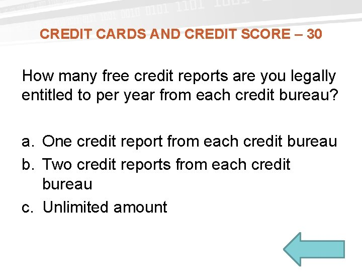 CREDIT CARDS AND CREDIT SCORE – 30 How many free credit reports are you