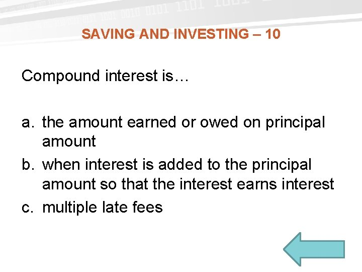 SAVING AND INVESTING – 10 Compound interest is… a. the amount earned or owed