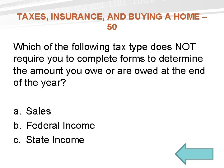 TAXES, INSURANCE, AND BUYING A HOME – 50 Which of the following tax type