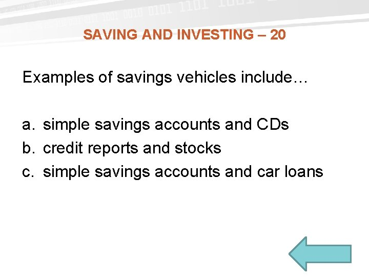SAVING AND INVESTING – 20 Examples of savings vehicles include… a. simple savings accounts