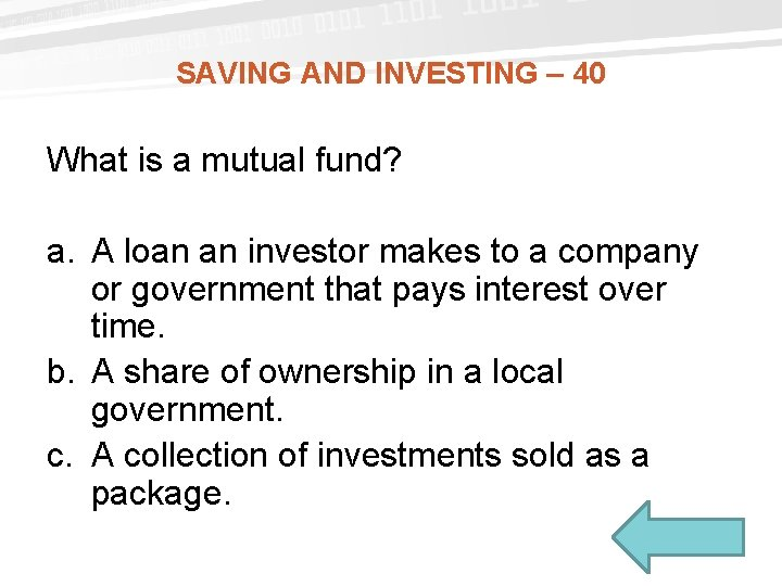 SAVING AND INVESTING – 40 What is a mutual fund? a. A loan an