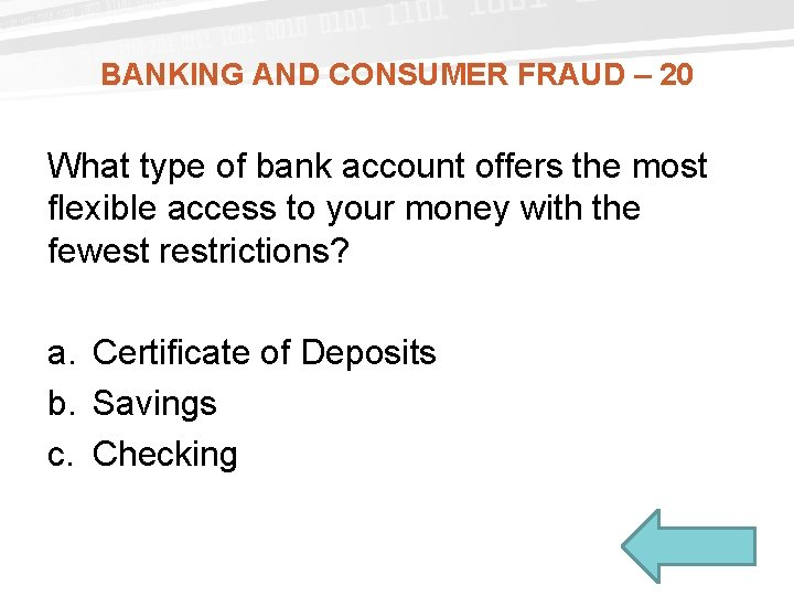 BANKING AND CONSUMER FRAUD – 20 What type of bank account offers the most
