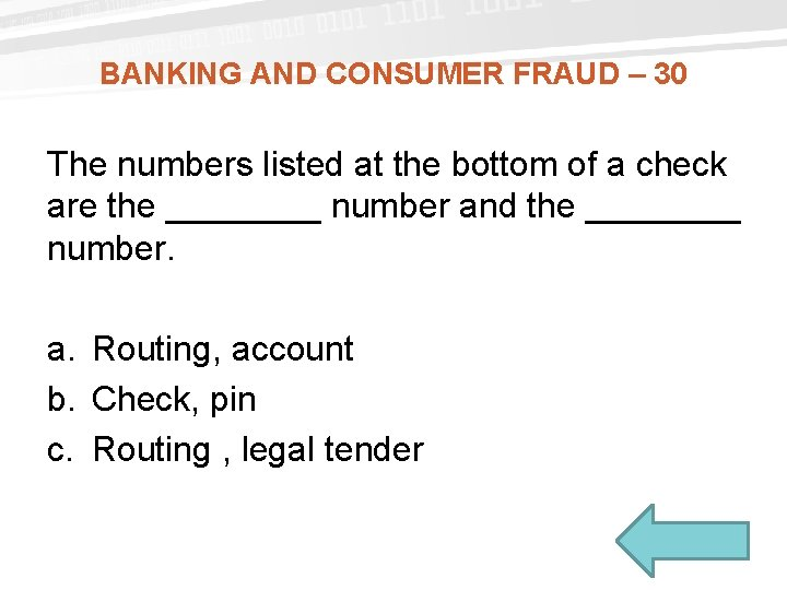 BANKING AND CONSUMER FRAUD – 30 The numbers listed at the bottom of a