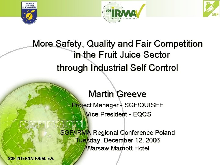 More Safety, Quality and Fair Competition in the Fruit Juice Sector through Industrial Self