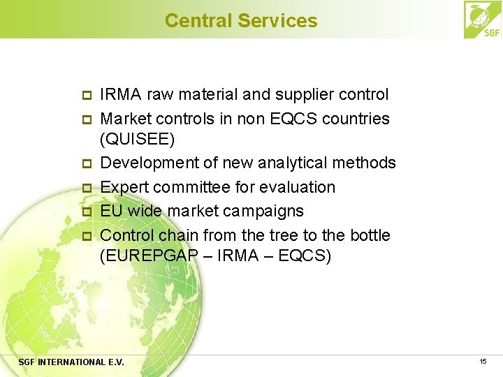 Central Services p p p IRMA raw material and supplier control Market controls in