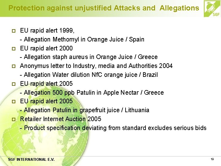 Protection against unjustified Attacks and Allegations p p p EU rapid alert 1999, -