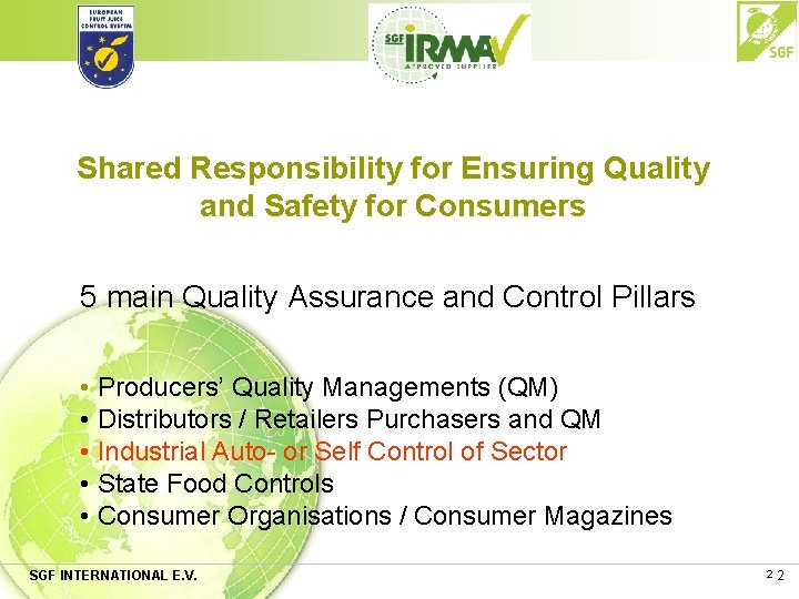 Shared Responsibility for Ensuring Quality and Safety for Consumers 5 main Quality Assurance and