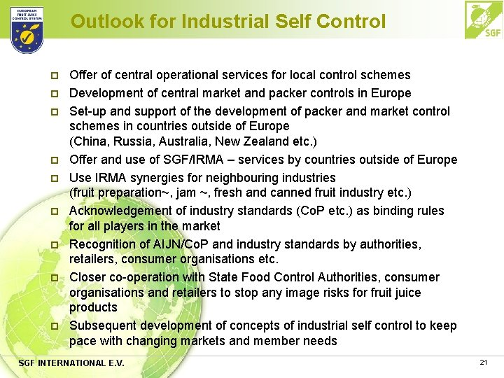 Outlook for Industrial Self Control p p p p p Offer of central operational