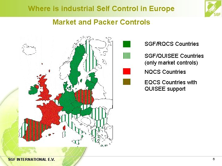 Where is industrial Self Control in Europe Market and Packer Controls SGF/RQCS Countries SGF/QUISEE