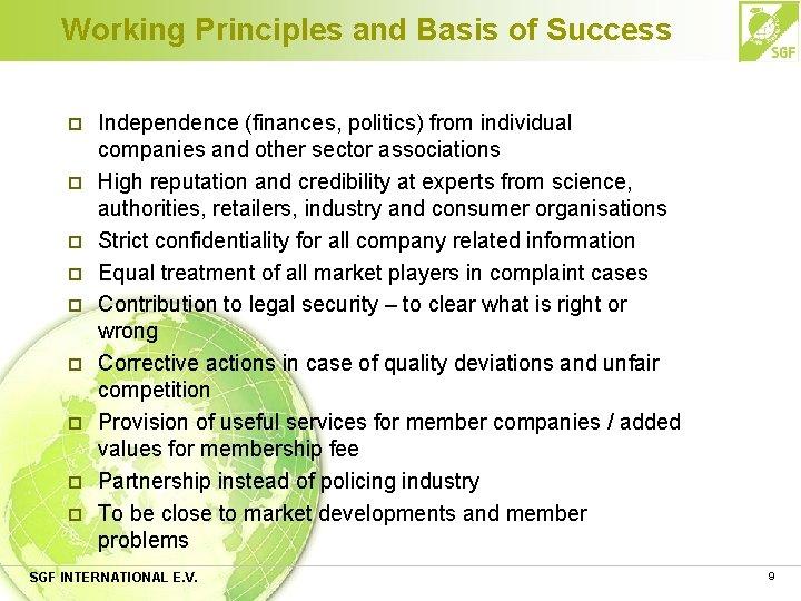 Working Principles and Basis of Success p p p p p Independence (finances, politics)