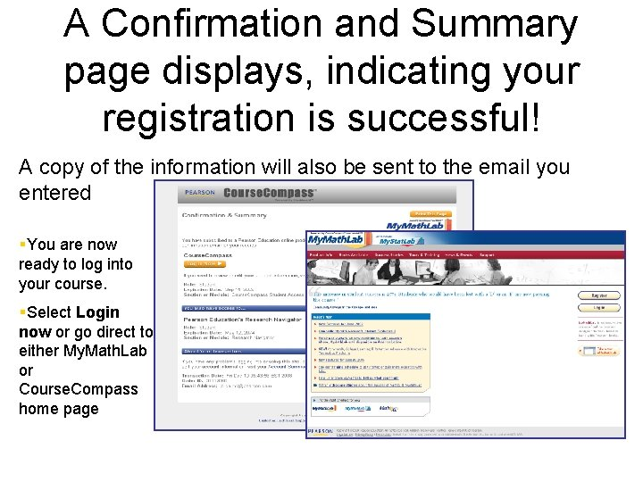 A Confirmation and Summary page displays, indicating your registration is successful! A copy of