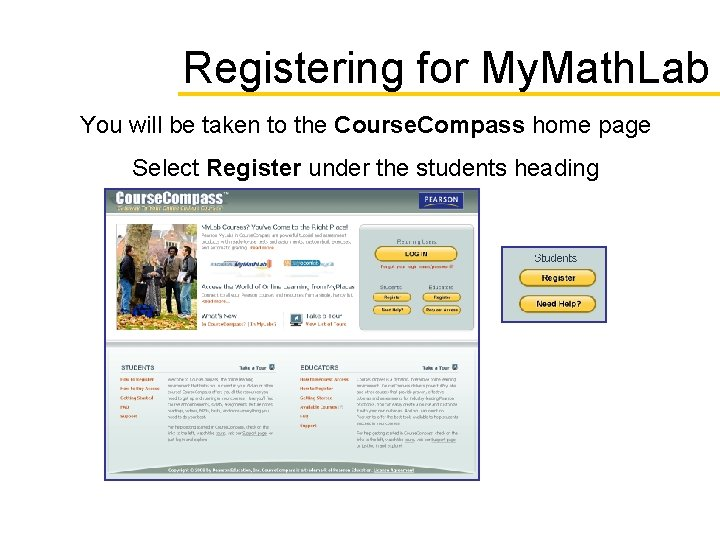 Registering for My. Math. Lab You will be taken to the Course. Compass home