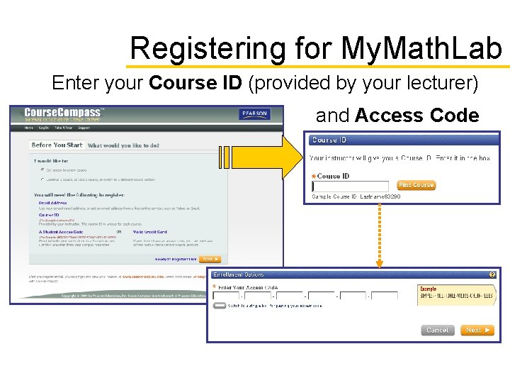 Registering for My. Math. Lab Enter your Course ID (provided by your lecturer) and