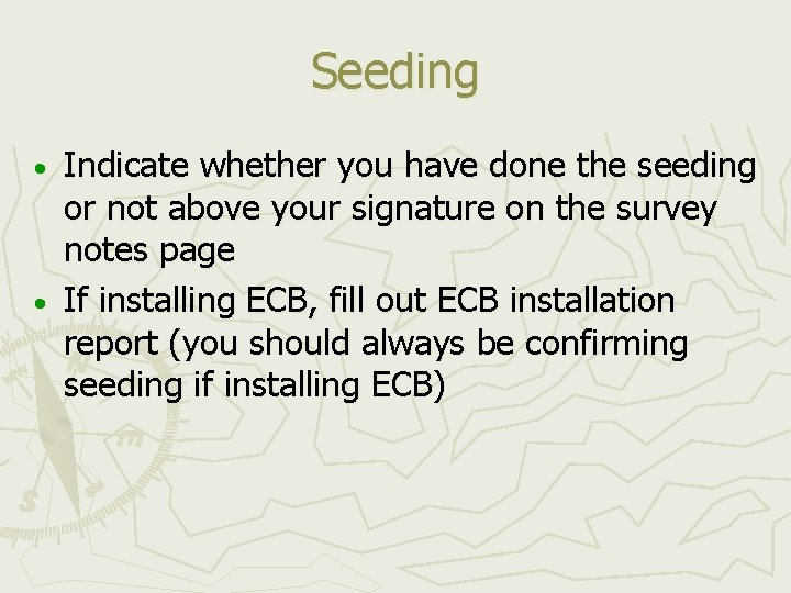 Seeding Indicate whether you have done the seeding or not above your signature on