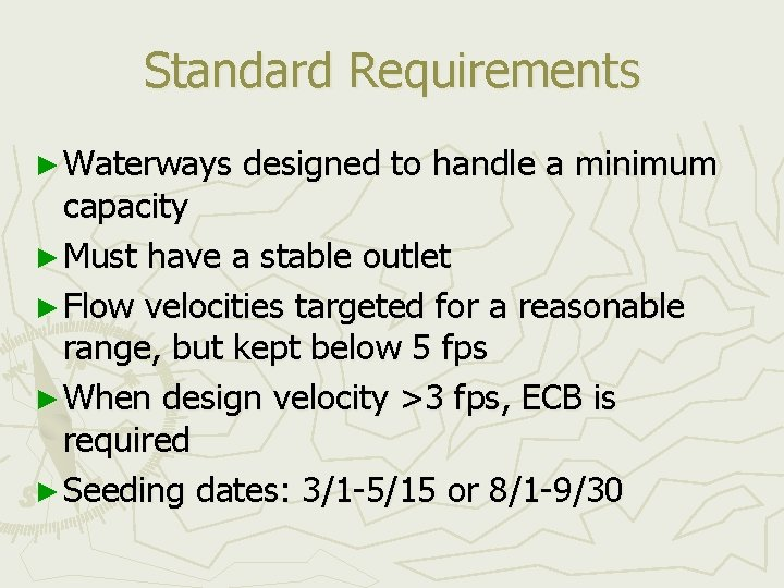 Standard Requirements ► Waterways designed to handle a minimum capacity ► Must have a