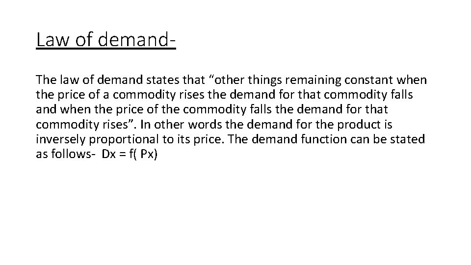 """Law of demand. The law of demand states that """"other things remaining constant when"""