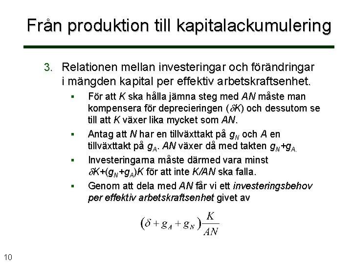 Från produktion till kapitalackumulering 3. Relationen mellan investeringar och förändringar i mängden kapital per