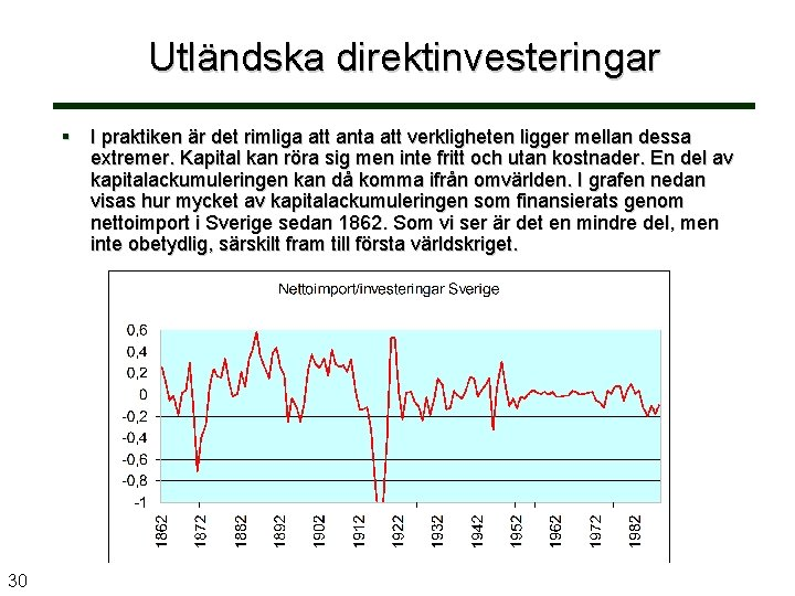 Utländska direktinvesteringar § I praktiken är det rimliga att anta att verkligheten ligger mellan
