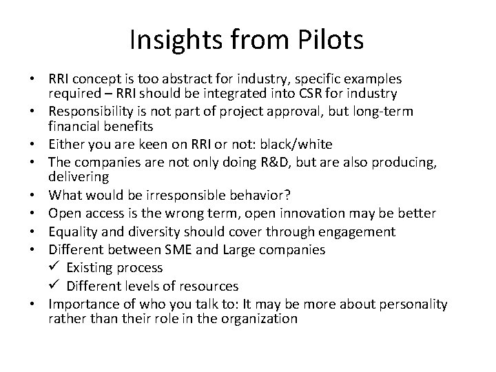 Insights from Pilots • RRI concept is too abstract for industry, specific examples required