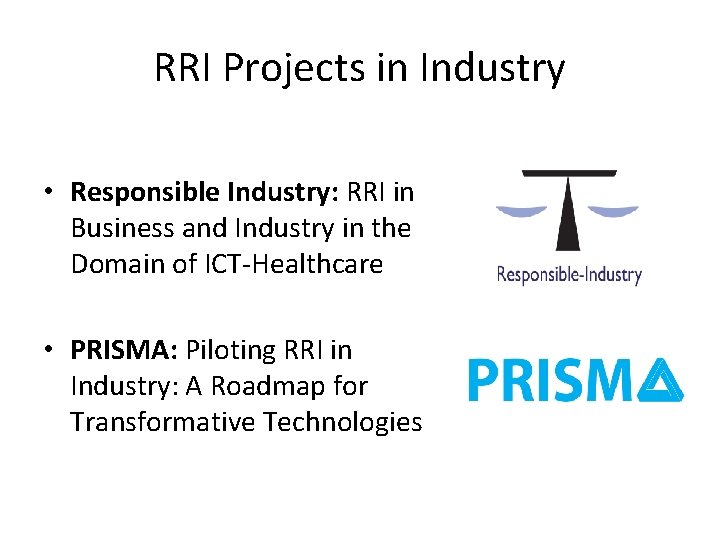 RRI Projects in Industry • Responsible Industry: RRI in Business and Industry in the