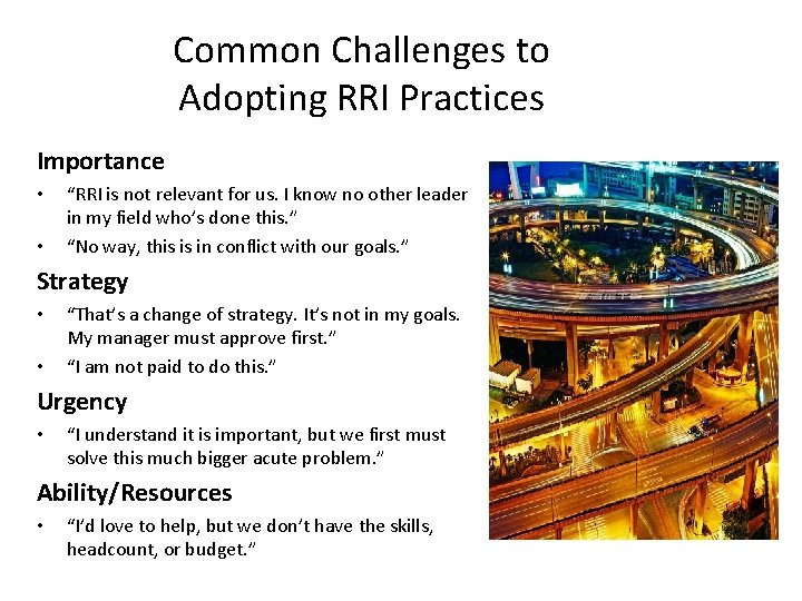 "Common Challenges to Adopting RRI Practices Importance • • ""RRI is not relevant for"