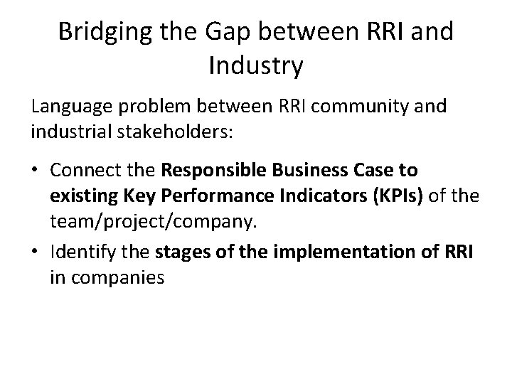 Bridging the Gap between RRI and Industry Language problem between RRI community and industrial