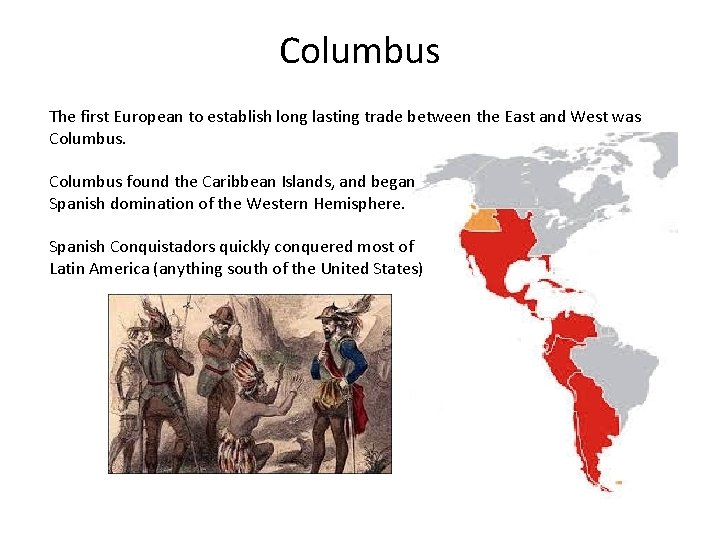 Columbus The first European to establish long lasting trade between the East and West