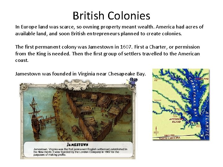 British Colonies In Europe land was scarce, so owning property meant wealth. America had