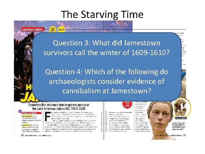 The Starving Time Question 3: What did Jamestown survivors call the winter of 1609