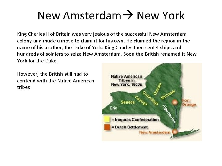 New Amsterdam New York King Charles II of Britain was very jealous of the