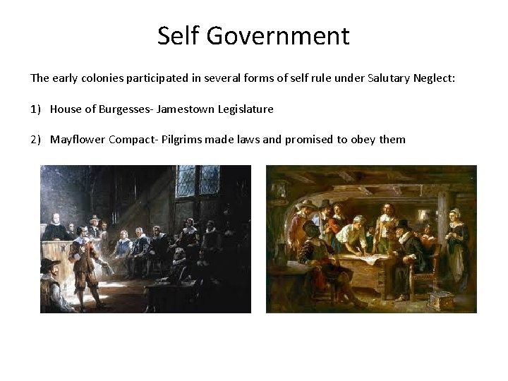 Self Government The early colonies participated in several forms of self rule under Salutary