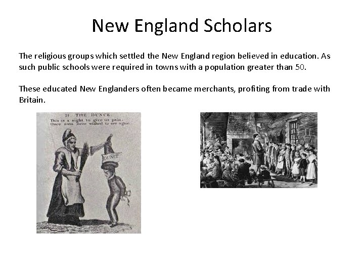 New England Scholars The religious groups which settled the New England region believed in