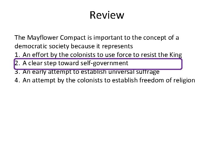 Review The Mayflower Compact is important to the concept of a democratic society because
