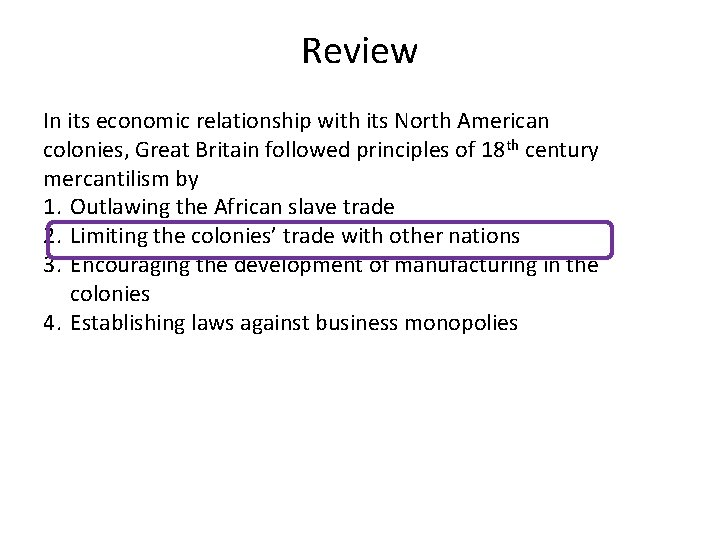 Review In its economic relationship with its North American colonies, Great Britain followed principles