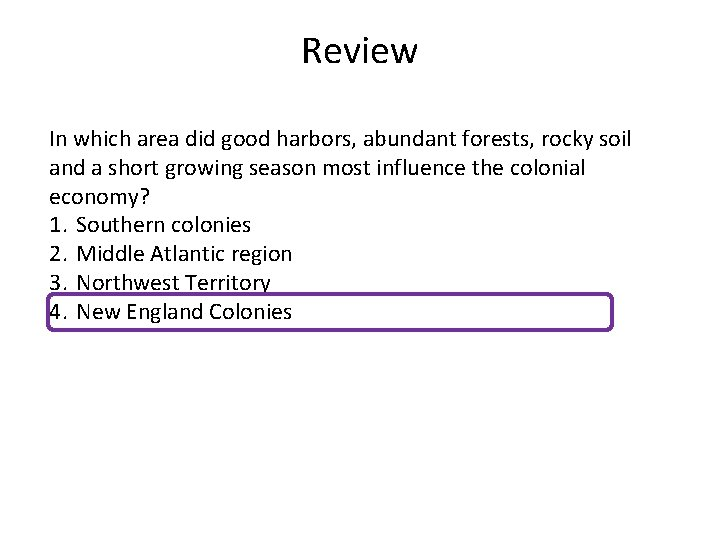 Review In which area did good harbors, abundant forests, rocky soil and a short