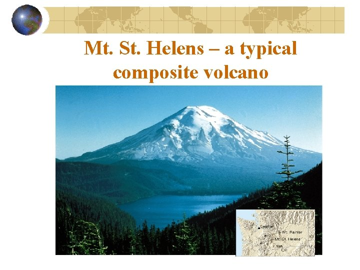 Mt. St. Helens – a typical composite volcano