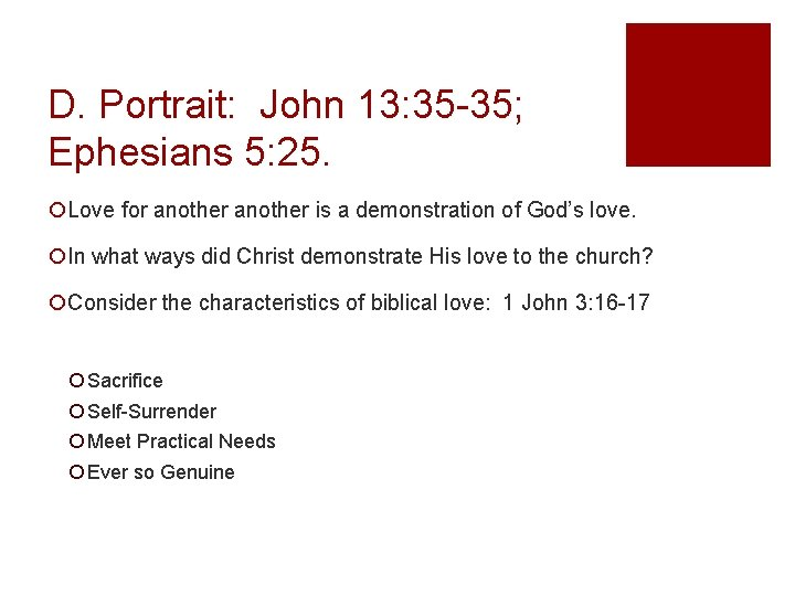 D. Portrait: John 13: 35 -35; Ephesians 5: 25. ¡Love for another is a