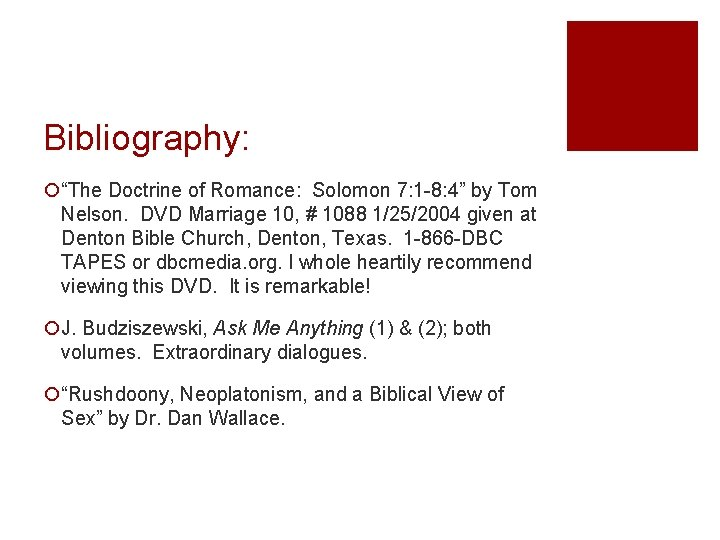 """Bibliography: ¡""""The Doctrine of Romance: Solomon 7: 1 -8: 4"""" by Tom Nelson. DVD"""