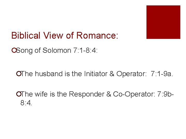 Biblical View of Romance: ¡Song of Solomon 7: 1 -8: 4: ¡The husband is